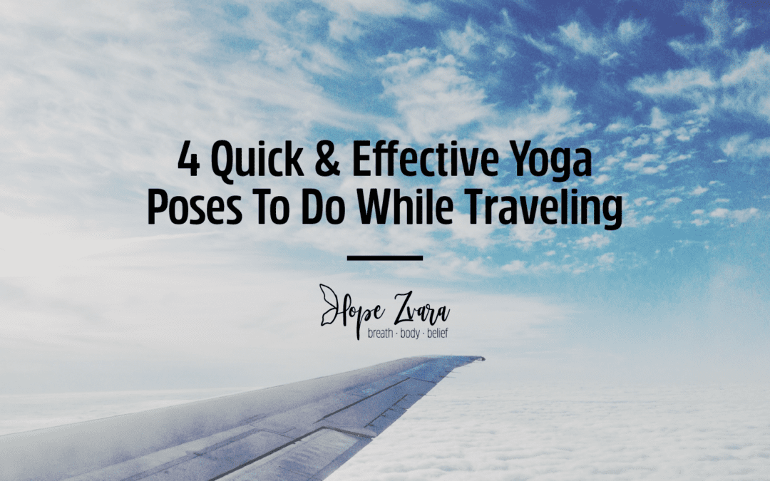 4 Quick & Effective Yoga Poses To Do While Traveling