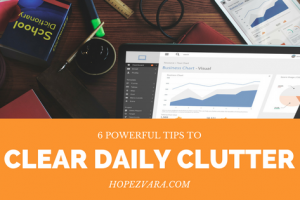 6 Simple Tips To Clear Daily Clutter