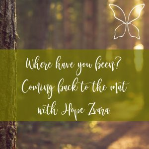 Where have you been? Coming back to the mat with Hope Zvara