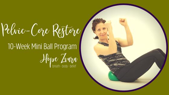 Pelvic-Core Restore 10 Week Mini Ball Excercise Program