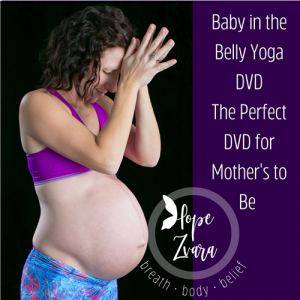 Baby in the Belly Pregnancy Yoga DVD with Hope Zvara