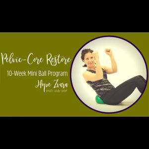 Pelvic-Core Restore: 10 Week Mini Ball Program