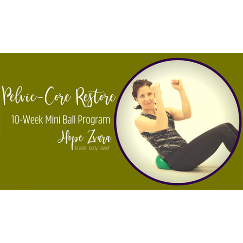 Pelvic-Core Restore: 10 Week Mini Ball Program