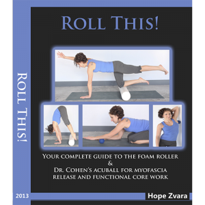 Roll This! The Best Foam Roller Manual You Will Ever Own