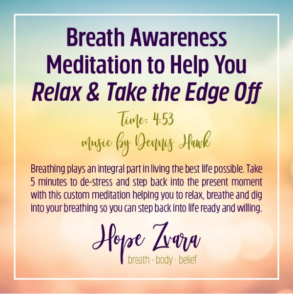 Breath Awareness Meditation to Help You Relax and Take the Edge Off Time 4:53