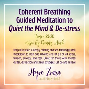 Coherent Breating Guided Meditation to Quiet the Mind and De-Stress Time: 29:20