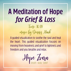 A Meditation of Hope for Grief & Loss Time 10:59