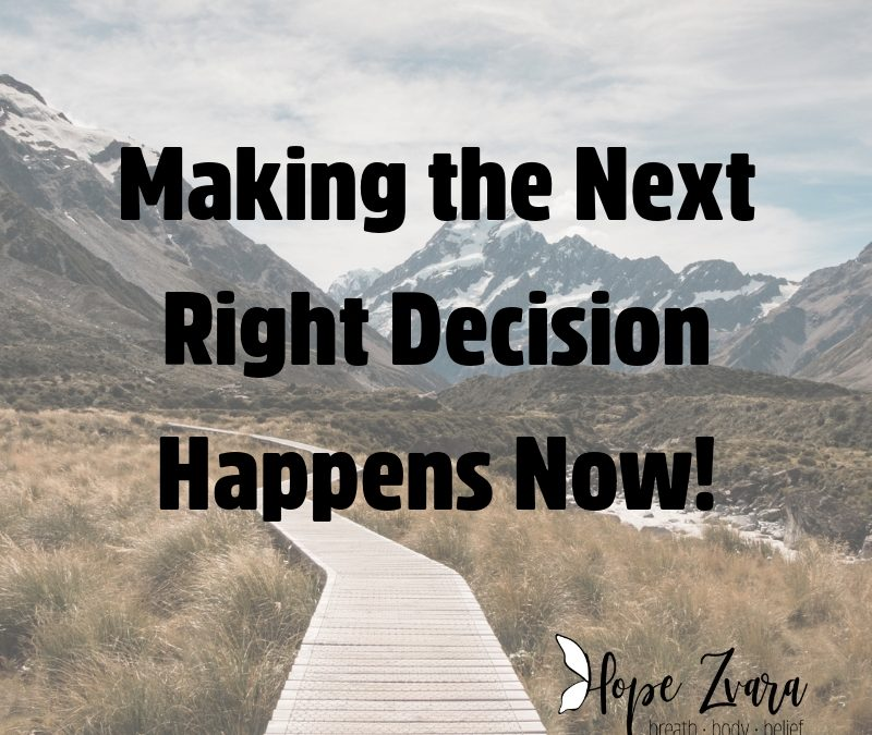 Making the Next Right Decision Blog Post
