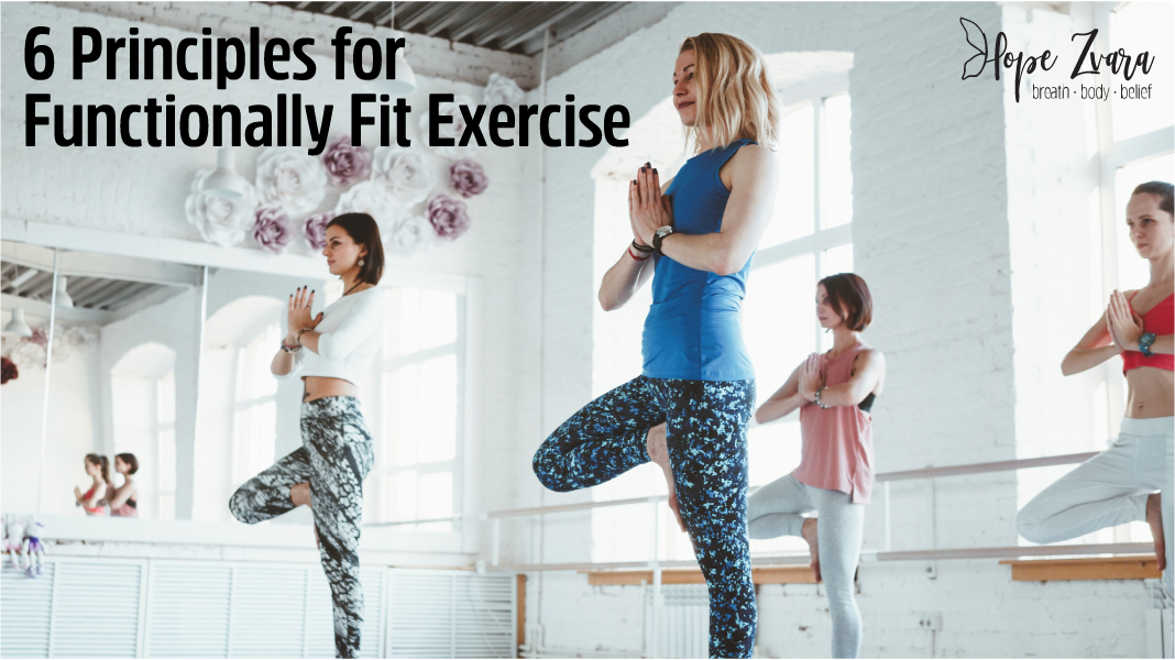 6 Principles for Functionally Fit Exercise