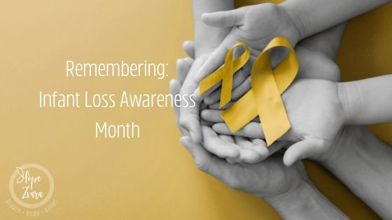 Remembering: Infant Loss Awareness Month