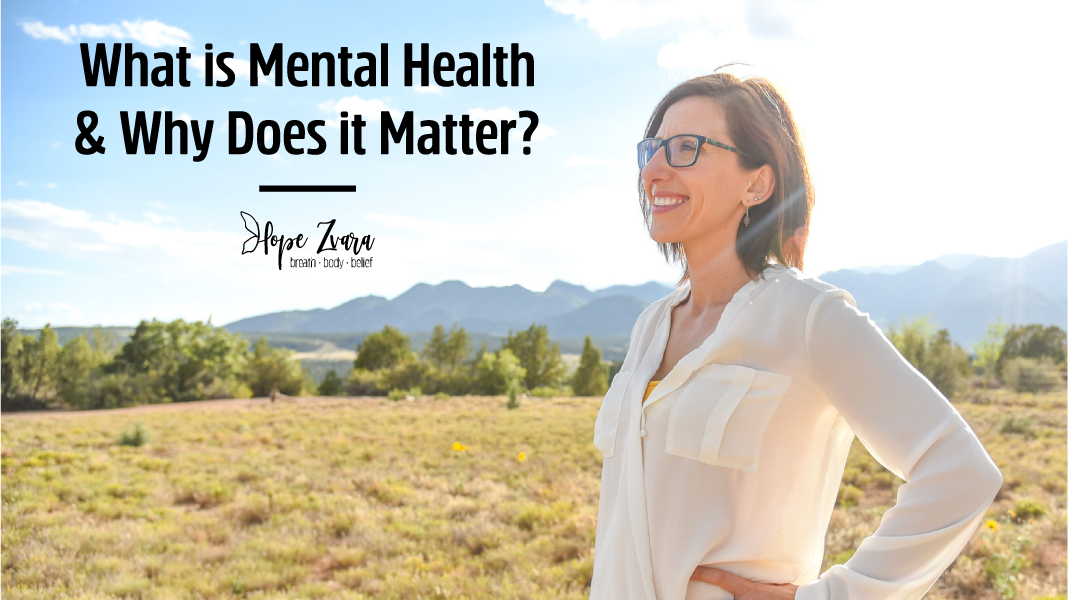 What is Mental Health and Why Does it Matter?