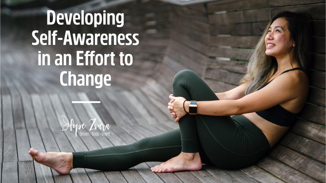 Developing Self-Awareness in an Effort to Change