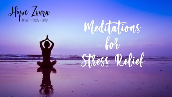 Benefits of Meditation - Meditations for Stress Relief