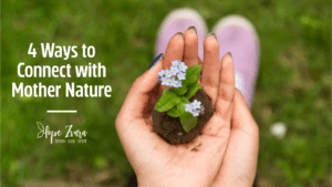 Connect with Mother Nature