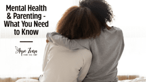Mental Health and Parenting