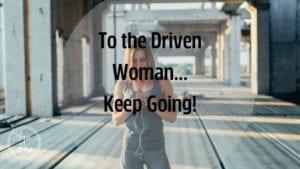 dear driven woman Hope Zvara blog post