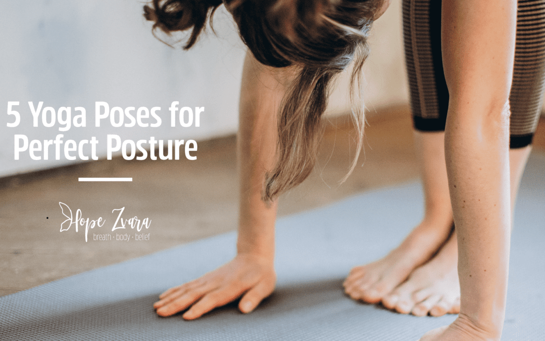5 Yoga Poses for Perfect Posture