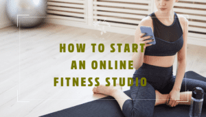 HOw to start an online fitness studio