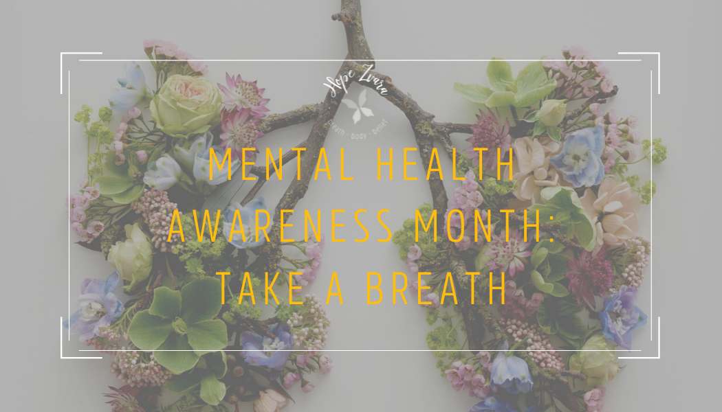 Mental Health Awareness Month: Take A Breath