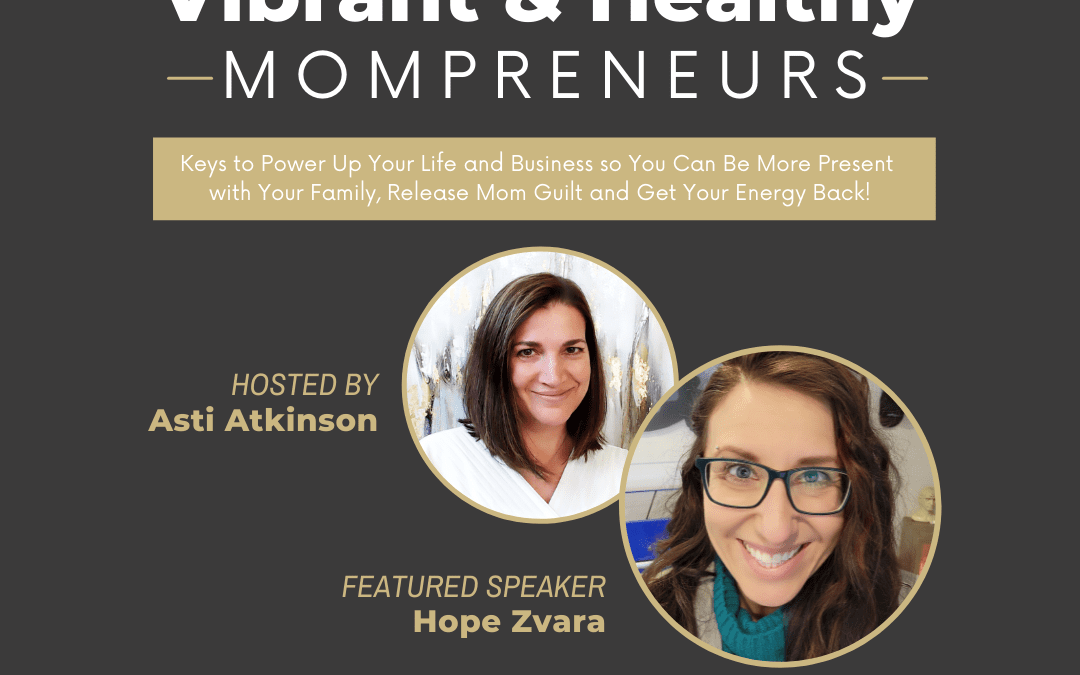 Mompreneurs It's Time To Create The Life You Love