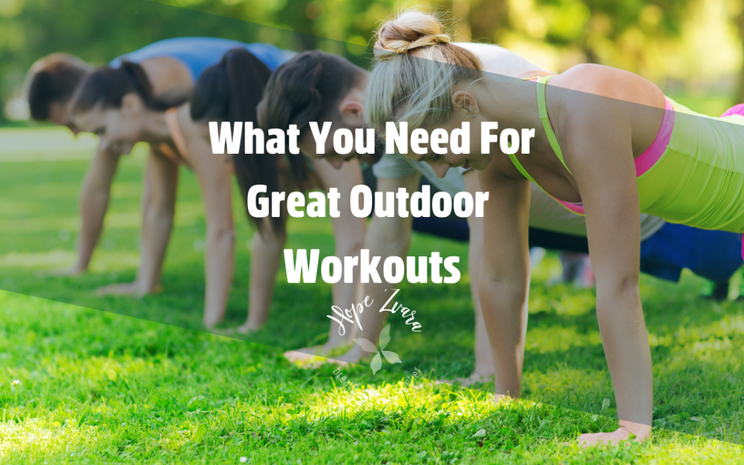 What You Need For Great Outdoor Workouts