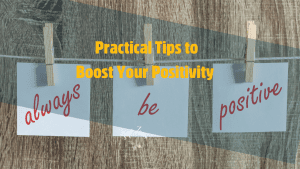 Practical Tips to Boost Your Positivity hope zvara blog