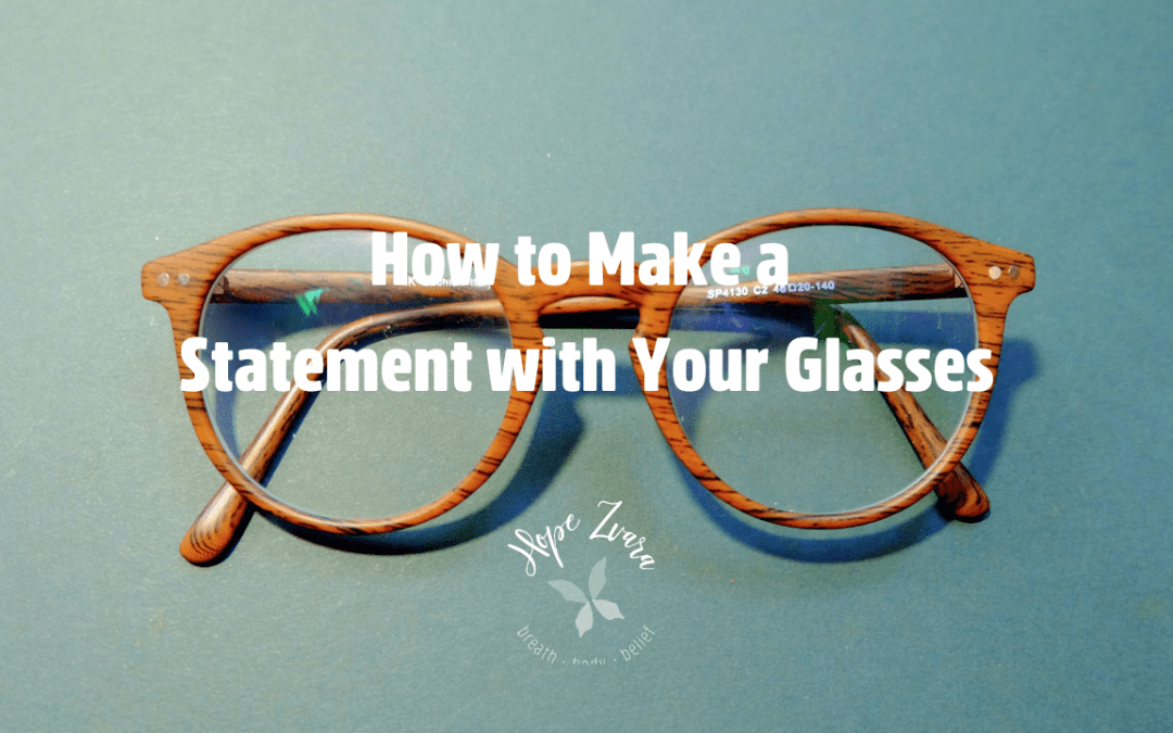 How to Make a Statement with Your Glasses