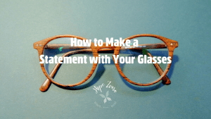 how to make a statement with your glasses hope zvara blog