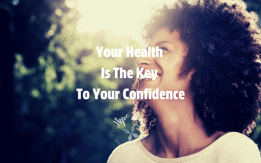 Your Health Is The Key To Your Confidence
