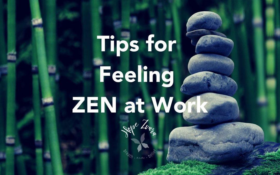 Tips for Feeling Zen at Work