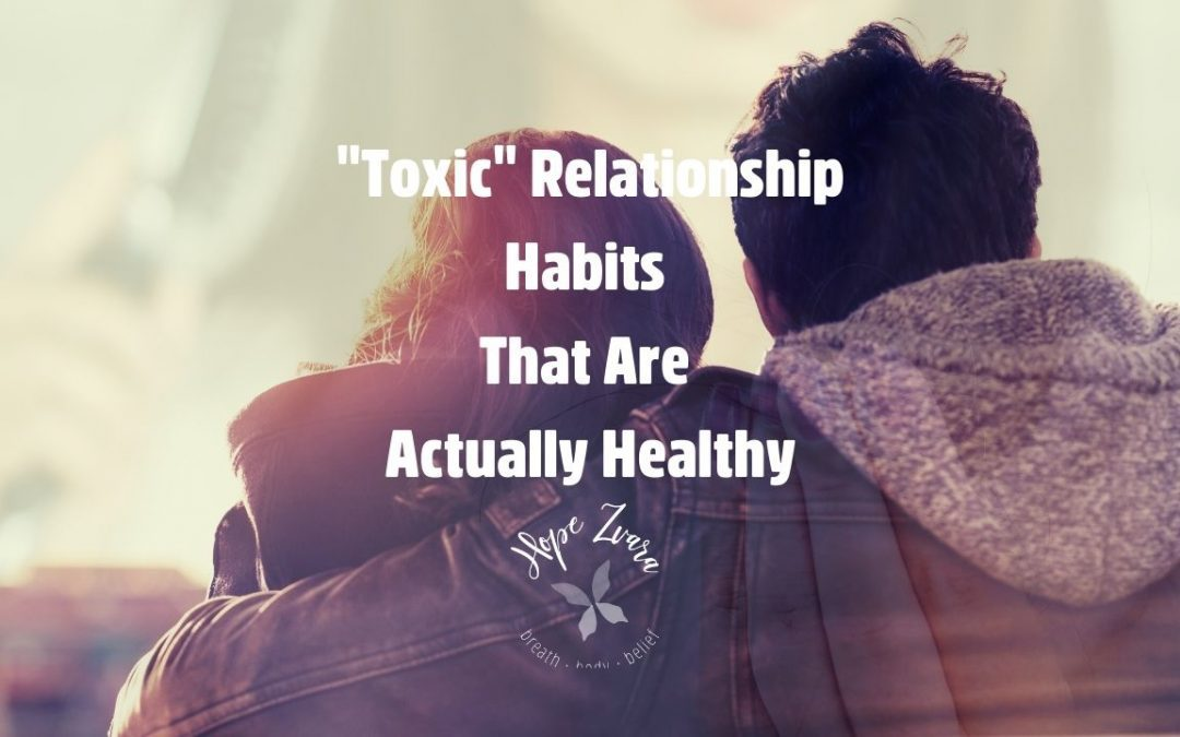 """""""Toxic"""" Relationship Habits That Are Actually Healthy"""