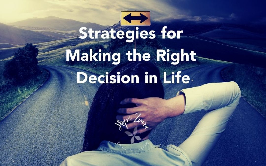 Strategies for Making the Right Decision in Life