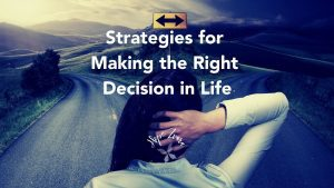 Strategies for Making the Right Decision in Life hopezvara.com blog