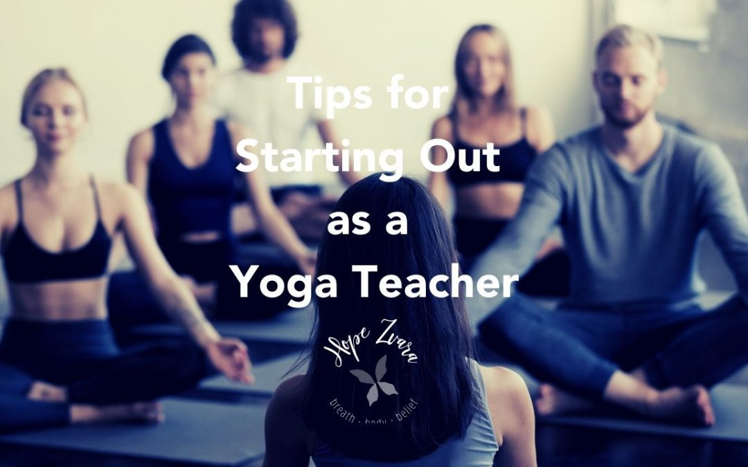 Tips For Starting Out As A Yoga Teacher